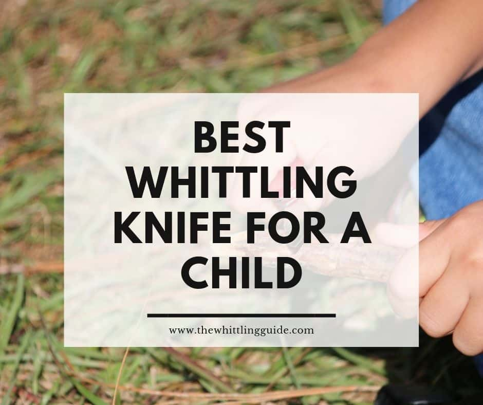 Best Whittling Knife for Child