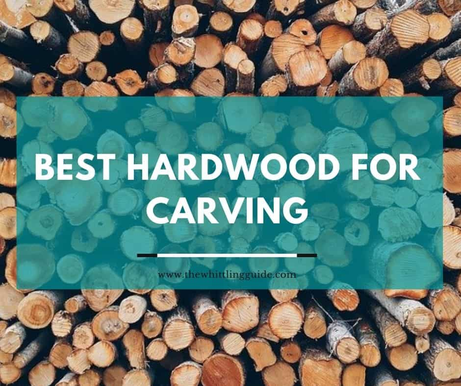 Best Hardwood for Carving